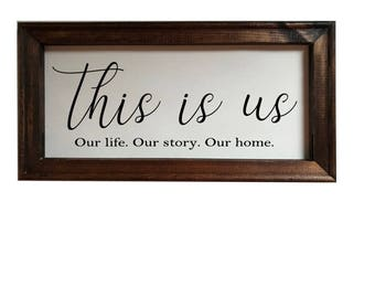 This Is Us Our Life Our Story Our Home Reverse Canvas Wood Sign