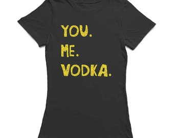 You Me Vodka Funny Drink Alcohol Women's Black T-shirt