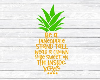 Be a Pineapple, Pineapple Svg, SVG, DXF, PNG, Shirt Design, Pineapple, Quote Svg, Fruit Svg, Summer Svg, Cut Files for Silhouette and Cricut
