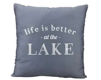 54 colors Life is Better At The Lake Quote Pillow Cover, lake throw pillow cover, lake decor house lake pillow cover, lake hostess gift