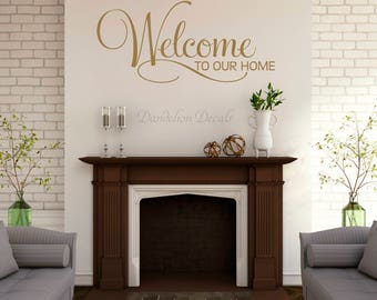 Welcome to our Home - Entryway Welcome Decal - Entryway Wall Decal - Welcome Sign - Welcome to our Home Decal - Entryway Decor