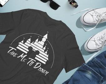 Disney Shirts - Take Me To Disney - FAST SHIPPING - Disney Vacation - Disney Family