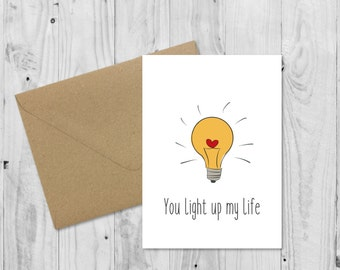 You light up my life Handmade Card • Pun Anniversary card • Pun Birthday Card • Cute Anniversary • Cute Birthday • Card for Boyfriend
