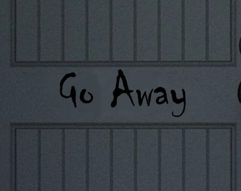 Go Away Decal | Vinyl Door Decal | Halloween Decal | Vinyl Wall Decal | Fall Decor | Front Door Decor | 22463