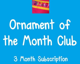 Ornament of the Month Club- 3 Month Subscription