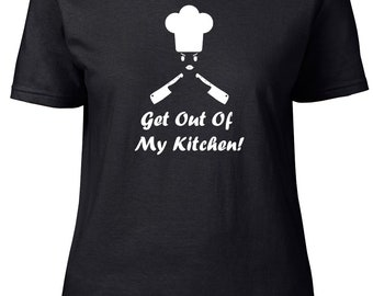 Get out of my kitchen. Cooking.  Ladies semi-fitted t-shirt.