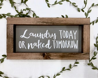 "Laundry Today or Naked Tomorrow, 6""x12"" sign"