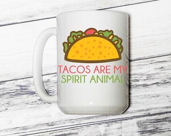 Tacos Are My Spirit Animal Coffee Mug  - Tacos Are My Spirit Animal - Tacos - Spirit Animal - Spirit Animal Mug - Humor Mug - Funny Mug