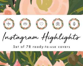 Instagram Story Highlight Icons - 78 Floral Circle Covers | Fashion, Beauty, Lifestyle, Decor, Craft, Handmade, Bloggers, Influencers