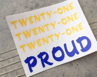 "Down Syndrome Awareness Decal, Car Decal, Laptop Decal, Vinyl Decal, ""Twenty-One Proud"" Design, Yellow and Blue"