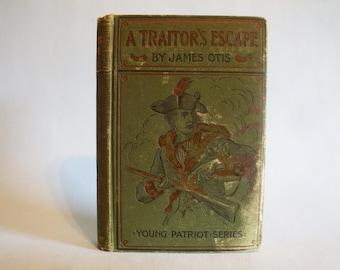 A Traitor's Escape by James Otis 1898 RARE Vintage Classic Children's Book