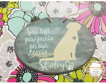 Dog memorial plaque-gift for loss of pet-pet memorial-loss of fur baby-pet plaque with dog name-pet loss quote-left pawprints on our hearts