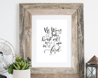 PRINTABLE/Be Strong and Take Heart all who Hope in the Lord/Proverbs 22:22/8x10 Print/Blk and Who