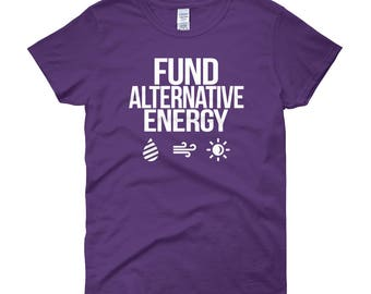 Fund and Support Alternative Energy Women's short sleeve t-shirt