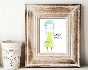 Giclee Art Print - Be Brave Girl - Print of Watercolor Whimsy Girl Painting - Original Art by Angela Weber