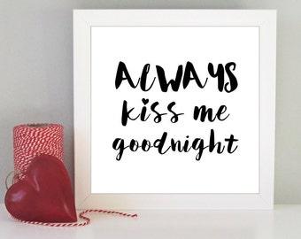 Valentine's gift - Always kiss me goodnight framed art print - Romantic gift - Love print - Gift for husband, wife, partner - Valentines day