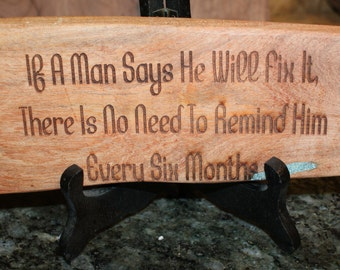 If A Man Says He Will Fix It, well....