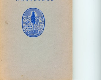 "1951 Reference book ""The Sierra Club - A Handbook"""