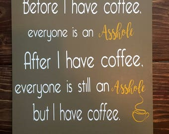 Coffee Sign | Funny Coffee Wall Art - Before I Have Coffee...