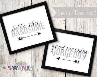 Hello There Handsome, Good Morning Gorgeous, Printable Master Bedroom Art, Typography Art Print, Black and White, DIGITAL FILE