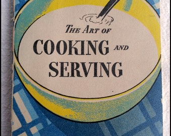 The Art of Cooking and Serving - Cookbook 1937