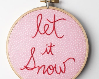 Let It Snow Embroidery Hoop Art Retro Holiday Decor. Pink Christmas Decoration. Let it Snow Sign, Pink and Red Modern Holiday Home Decor.