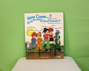 How Come? Easy Answers To Hard Questions. 1975 Cute Childrens Educational Science Book. Toddler Book Gift. Kids Science Book. 70s Kids Book