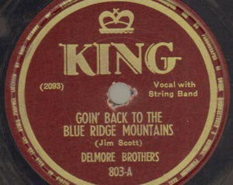 Delmore Brothers - Goin Back To The Blue Ridge Mountains / Blues Stay Away From Me - 78 RPM Record - VG Condition