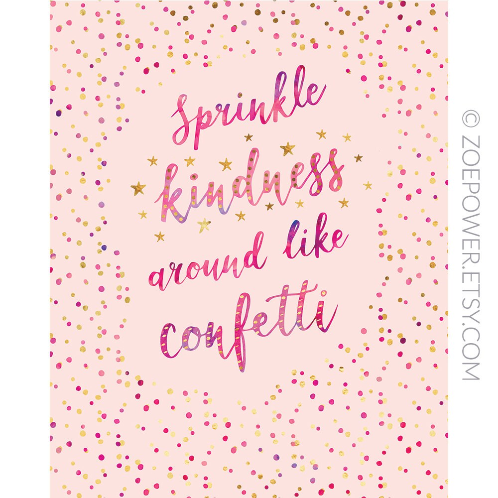 Quotes Kindness Sprinkle Kindness Around Like Confetti Positive Quote