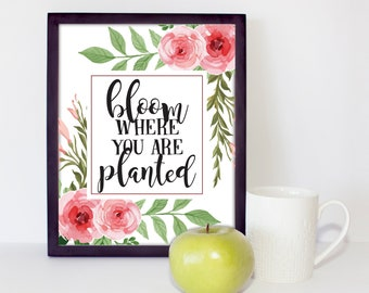 Printable Wall Art, Printable Quote Art, Home Decor, Printable Art, Inspirational Quote Print, Bloom Where You Are Planted Pink Floral Print