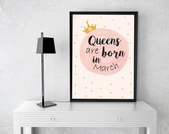 Queens are born in march instant download perfect birthday queens are born in march instant download perfect birthday gift for wall art printable modern home decor gift for her gift baby girl negle Choice Image