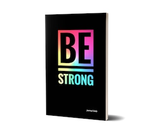 Journal Daily, Be Strong, Lined Journal, 47A1986102718