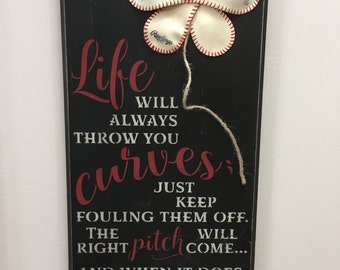 When Life Throws you Curves Baseball Sign