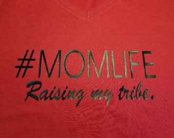 Momlife is hard...Raising your tribe! What a FUN shirt!