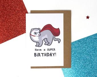 Ferret birthday card, cute card, animal card, funny birthday card, card for her, card for him, greeting cards, super birthday