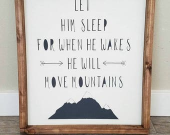 Wood Sign, Let Him Sleep For When He Wakes He Will Move Mountains Sign, Mountain Sign, Nursery Sign, Boys Room Decor,
