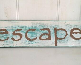 Escape Wood Sign, Escape Beach Wood Sign, Escape Hand-painted Coastal Wood Sign