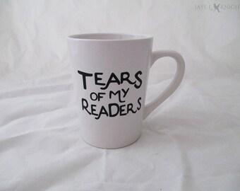 Writer Mug - Tears of My Readers - NaNoWriMo - OYAN - Camp NaNo - Young Writer - Writer Gift - Coffee Mug