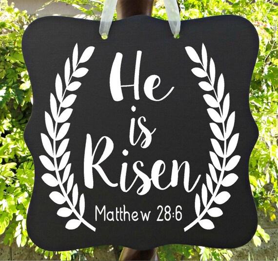 He Is Risen Sign, Easter, Jesus, Christian Sign, Bible Verse, Scripture, Home Decor, Wall Art, Gift, Door Sign, Matthew 28:6