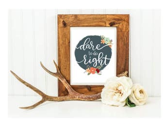 Dare to do Right Printable