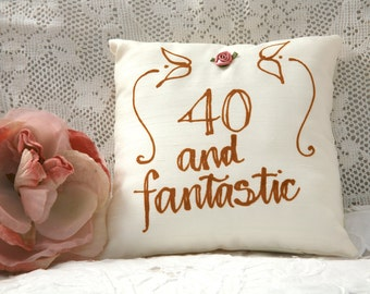 Hand painted birthday pillow - 40 and Fantastic