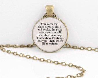 """Peter Pan Tinkerbell """"You know that place between sleep and awake..."""" Pendant Necklace Gift Inspiration Jewelry or Key Ring"""