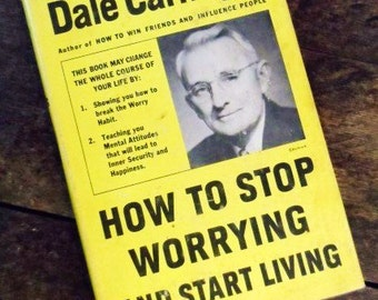 1948 How to Stop Worrying and Start Living by Dale Carnegie- Classic Self Help Book- Hard Back with Original Dust Jacket