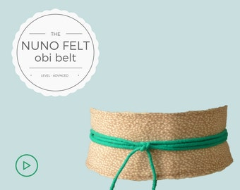DIY - Video Tutorial Nuno Felt Obi Belt - Advanced level - 9 videos - Instant download
