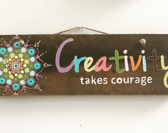 "Customized ""Creativity Takes Courage"" painting"