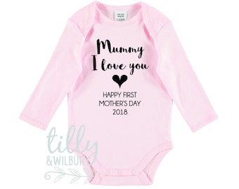 Mummy I Love You Happy First Mother's Day 2018, 1st Mother's Day Gift, First Mother's Day, 1st Time Mum, Mothers Day Outfit For Baby