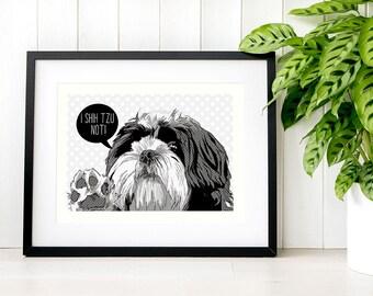 Shih tzu dog gifts, I shih tzu not art print gift idea Shihtzu wall art, I shitzu not funny pet gift, I shih-tzu not decor Veterinarian gift