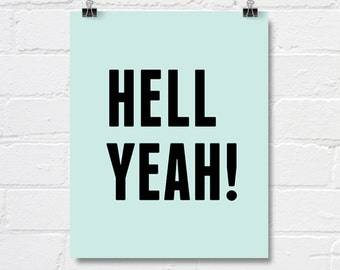 Hell yeah printable poster - bold typography printable wall art - quote print - funny quote poster - cool quote download - DIGITAL POSTER