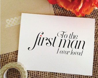 To the first man I ever loved Wedding Card for Father of the Bride To my Dad Card (Sophisticated)
