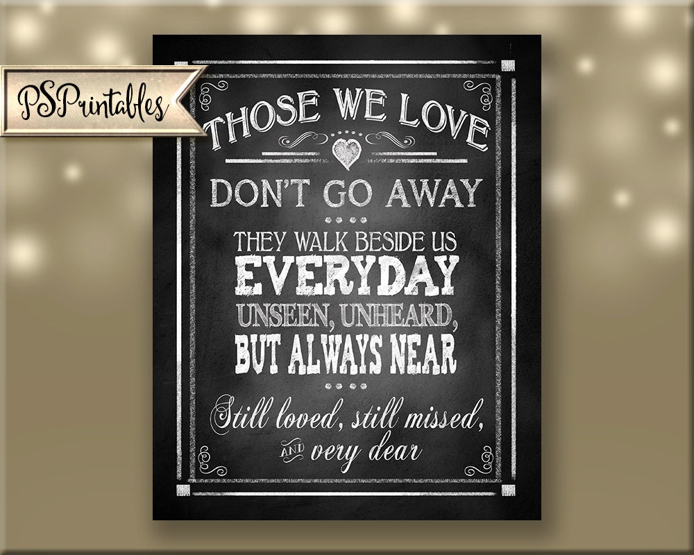 Irish Love Quotes Wedding Those We Love Don't Go Away They Walk Beside Us Memorial